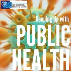 Keeping Up with Public Health: Pandemic Response podcast