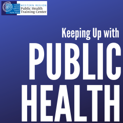 Keeping Up with Public Health podcast