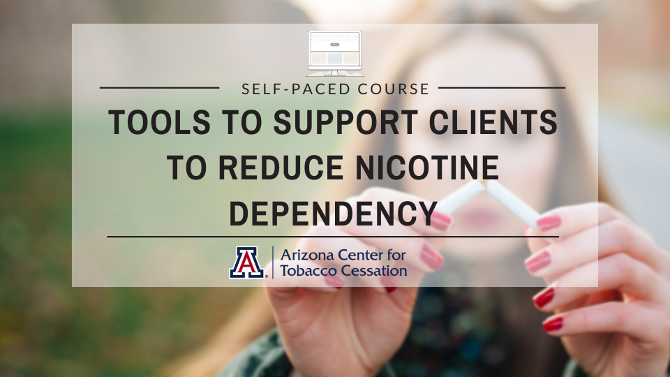 Tools to Support Clients to Reduce Nicotine Dependency